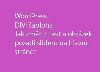Jak změnit text a obrázek pozadí slideru na hlavní stránce – DIVI šablona
