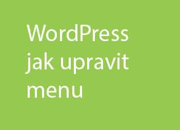WordPress jak upravit menu